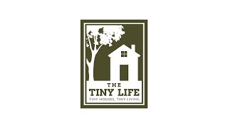 The Tiny Life - Tiny Houses, Simple Living