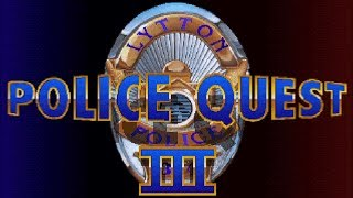 Police Quest 3 - Intro/Opening - ENG - (Roland MT-32) MS-DOS Game