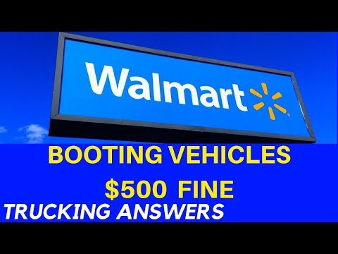 Fine And Boot For Walmart Overnight Parking $500 | Trucking Answers
