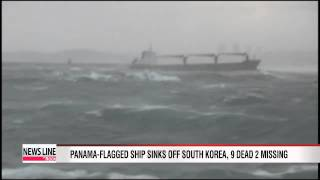9 dead, 2 missing after Panama-flagged ship sinks off South Korea