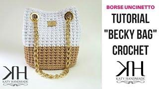"""TUTORIAL """"Becky Bag"""" UNCINETTO - BORSA A SECCHIELLO CON OCCHIELLI - PUNTO FOGLIA ● Katy Handmade"""