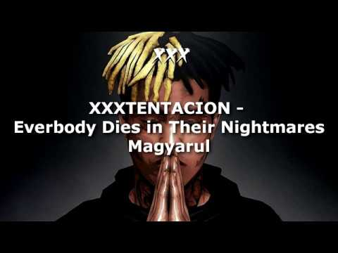 XXXTENTACION - Everybody Dies In Their Nightmares Magyarul (Magyar Felirat)