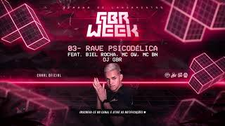 RAVE PSICODÉLICA • DJ GBR (feat. Biel Rocha, MC GW, MC BN) #GbrWeek
