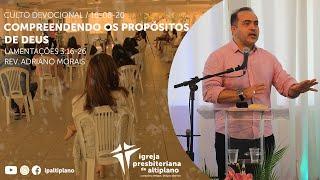 Compreendendo os Propósitos de Deus - Culto Devocional - IP Altiplano - 16/08