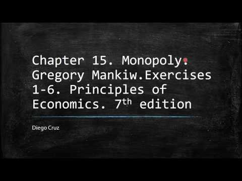 Chapter 15. Monopoly. Principles of Economics. Exercises 1-6.