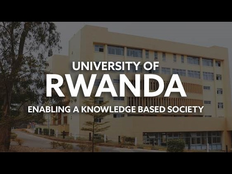 University of Rwanda - Enabling a knowledge based society. A