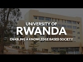 University of Rwanda - Enabling a knowledge based society. A film about the UR-Sweden Programme.