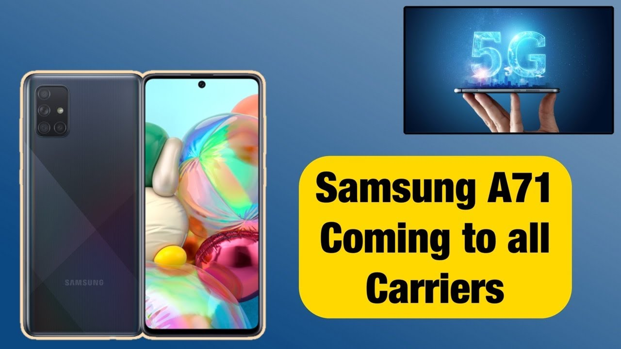 Samsung A71 5G Coming to All Carriers// Prepaid As well