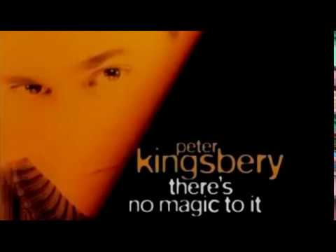 Peter Kingsbery : theres no magic to it