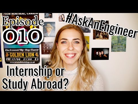 Internship or Study Abroad? What's better for an engineering CV? #AskAnEngineer