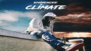 Eminencee - Climate (2019 New Full EP) @theeminencee2k