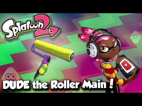 Splatoon 2 - DUDE the Roller Main! (New Roller Gameplay!)