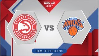 Atlanta Hawks vs New York Knicks: December 10, 2017 2017 Video