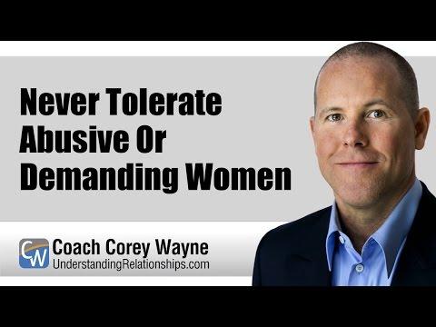 Never Tolerate Abusive Or Demanding Women