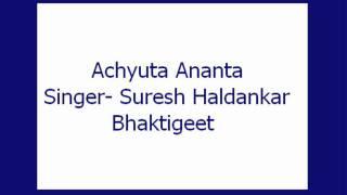 Achyuta Ananta- Suresh Haldankar (Bhaktigeet)