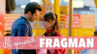 İlk Öpücük - Fragman (Sinemalarda)