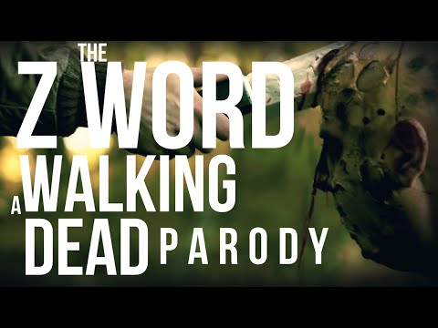 The Z Word (A Walking Dead Parody)