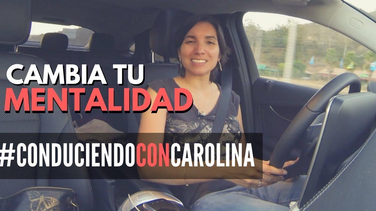 [Español]Cómo Cambiar Tu Mentalidad | Conduciendo con Carolina