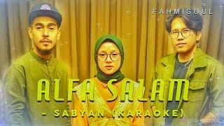 ALFA SALAM (remastered) - SABYAN (KARAOKE/NO VOCAL FULL LIRIK VIDEO TERBARU)