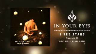 In Your Eyes - I See Stars (Official Audio)