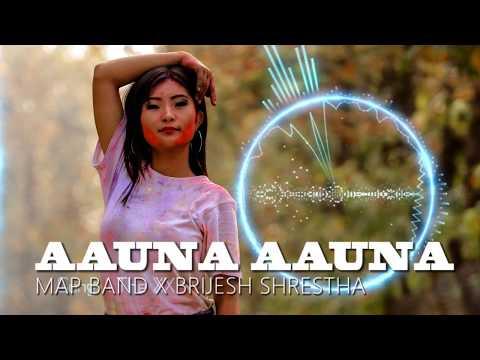 Map Band - Aauna Aauna -  Feat Brijesh Shrestha (New Official Song 2018)