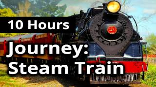10 HOUR Ambience: STEAM LOCOMOTIVE - Steam Train Journey for Relaxation, Sleep, Meditation