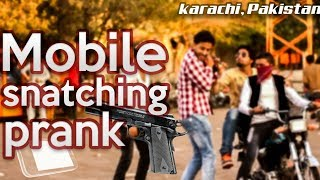Mobile Snatching Prank | Karachi Pakistan | Pranks In Pakistan | Humanitarians | 2018