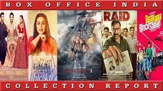 Box Office Collection Of Baaghi 2 , Hichki, Raid and Sonu Ke Titu Ki Sweety