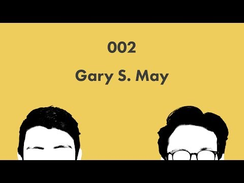 Gary S. May: Wikicast 002