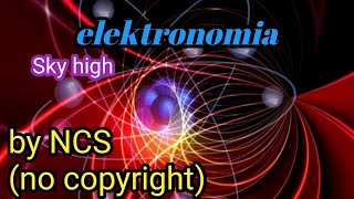 Download ELEKTRONOMIA SKY HIGH PT ||BY NCS REALEASE no copyright