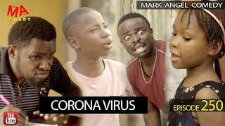 CORONA VIRUS (Mark Angel Comedy) (Episode 250)