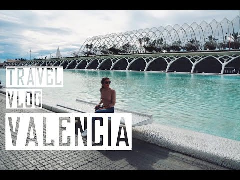 TRAVEL VLOG | VALENCIA