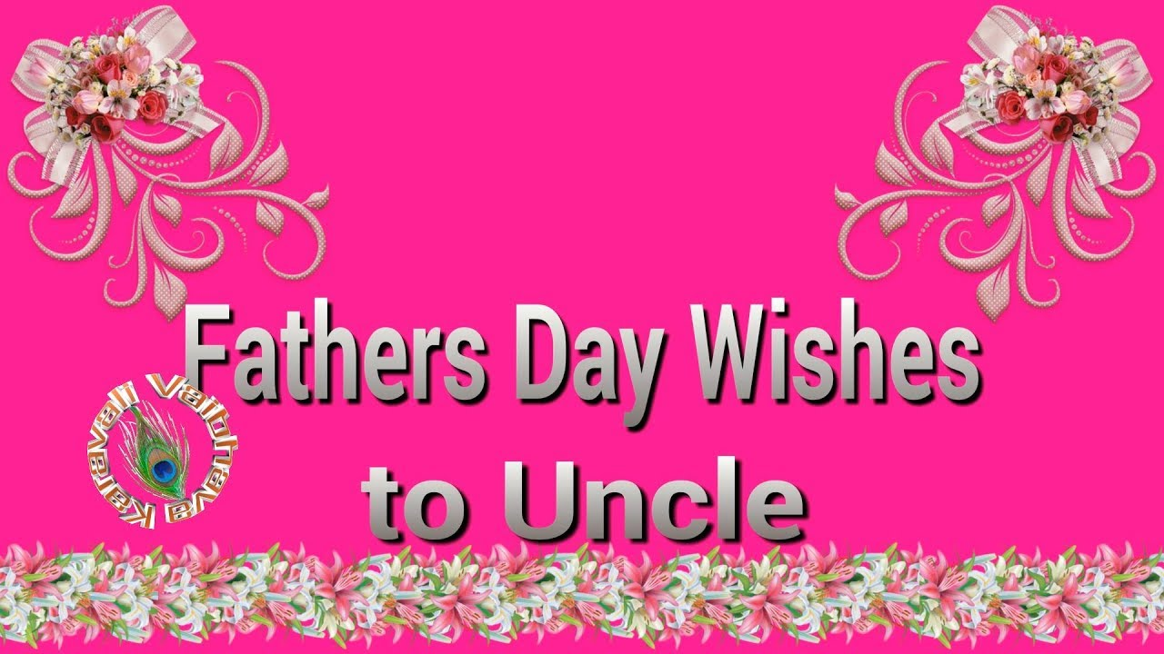 happy fathers day 2018fathers day wishes for unclequotesimagesgreetingswhatsapp video