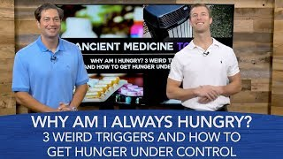 Why Am I Always Hungry? 3 Weird Triggers and How to Get Hunger Under Control