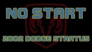 2002 Dodge Stratus No Start Cranks But Does Not Start
