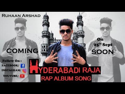 HYDERABADI_RAJA ! RAP ALBUM SONG ! BY RUHAAN ARSHAD
