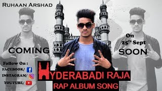 HYDERABADI_RAJA ! official music video ! BY RUHAAN ARSHAD
