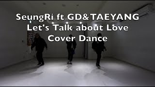 SeungRi ft G-Dragon&TAEYANG (BIGBANG) - 'Let's Talk About Love' Cover Dance カバーダンス