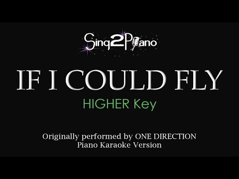 If I Could Fly (Higher Key - Piano karaoke) One Direction