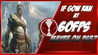 What God Of War (2018) Would Look, Running At 60 Frames Per Second!