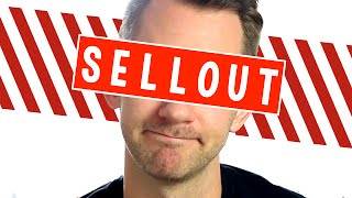 I AM A SELLOUT!