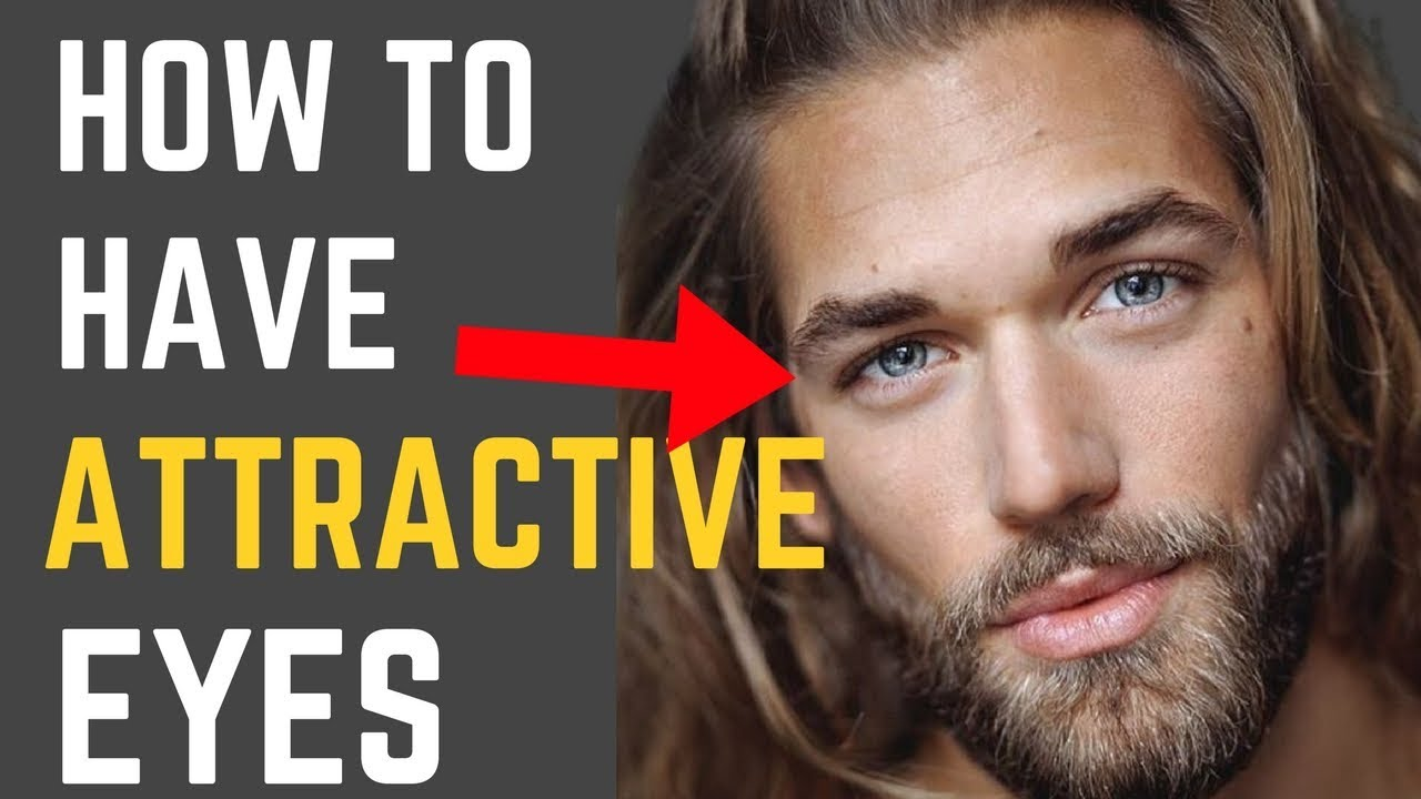 how to have more attractive eyes for guys
