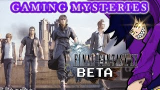 Gaming Mysteries: Final Fantasy 15 Beta (PS3 / 360 / PS4 / One)