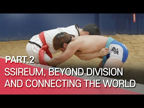 [Arirang Special] Ssireum, Beyond Division and Connecting the World, part.2