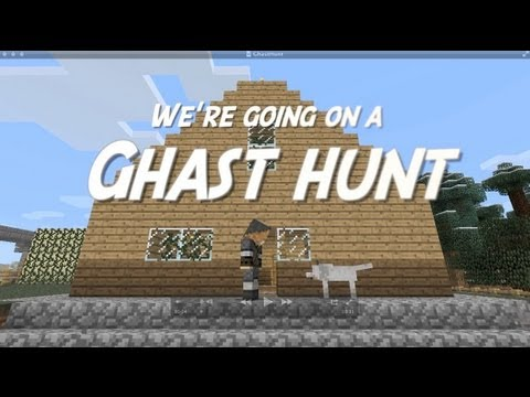 We're Going On A Ghast Hunt...