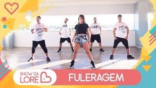 Fuleragem - MC WM - Lore Improta | Coreografia