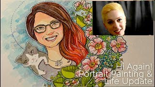 Hi Again! Portrait Painting Process & Life Update