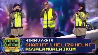 BBB 2019 (Minggu Akhir) : Shariff & Heliza Helmi - Assalamualaikum
