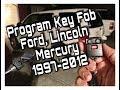 1997 to 2012 All Ford Mercury Lincoln Key Fob programing
