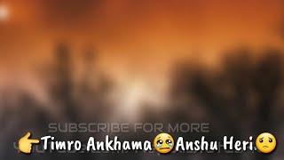 Video Nepali Whatsapp Status || Timro Aankhama Anshu Heri || Swaroop Raj Aacharya || download MP3, 3GP, MP4, WEBM, AVI, FLV Juni 2018